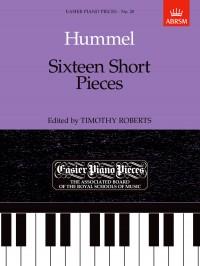 Johann Nepomuk Hummel: Hummel: Sixteen Short Pieces