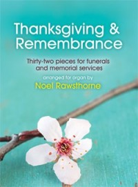Noel Rawsthorne: Thanksgiving & Remembrance