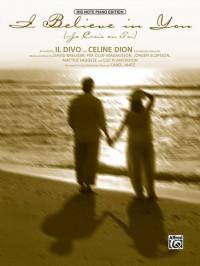 Celine Dion/Il Divo: I Believe in You (Je Crois En Toi)