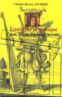 Claude-Henry Joubert: Enseigner la musique