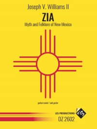 Joseph V. Williams II: Zia: Myth And Folklore Of New Mexico