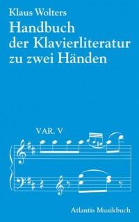 Wolters, K: Handbuch der Klavierliteratur zu zwei Händen