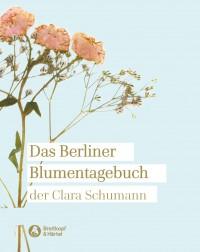 Das Berliner Blumentagebuch der Clara Schumann