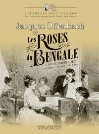 Offenbach, J: Les Roses du Bengale