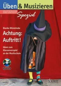 Wuestehube, B: Achtung: Auftritt!
