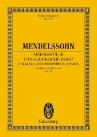 Mendelssohn: Calm Sea and Prosperous Voyage op. 27
