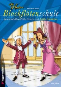 Holtz, M: Little Amadeus Blockflötenschule