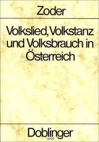 Zoder, R: Volkslied, Volkstanz und Volksbrauch in Österreich