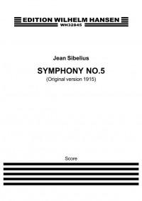Jean Sibelius: Symphony No. 5 Op. 82 - Original Version 1915 (Score)