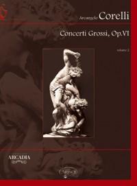 Corelli: Concerti Grossi Op.VI Volume 2