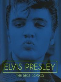 Elvis Presley: Elvis Presley - The Best Songs