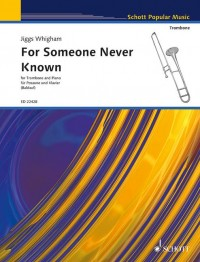 Whigham, O H: For Someone Never Known