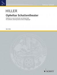Hiller, W: Ophelias Schattentheater
