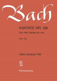 Bach, J S: Der Herr denket an uns BWV 196