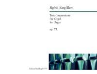 Karg-Elert: Trois Impressions op. 72