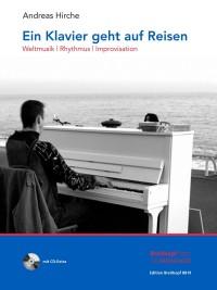Hirche, Andreas: Ein Klavier geht auf Reisen (mit CD)