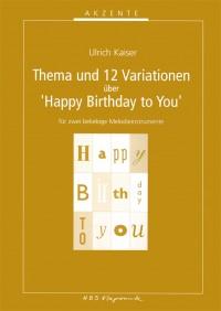 Kaiser, Ulrich: Thema und 12 Variationen über Happy Birthday