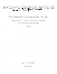 Zimmermann, B: Musique pour les soupers du Roi Ubu. Ballet noir (1966)