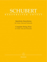 Schubert, F: String Trios Complete (in B-flat D 471, in B-flat D 581 versions 1 & 2, draft to Trio in B-flat D 111A) (Urtext)