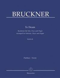 Bruckner, A: Te Deum (Version for Choir & Organ) (L) (Series: Choir & Organ)
