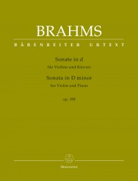 Brahms, Johannes: Sonata for Violin and Piano in D minor op. 108