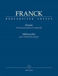 Franck, César: Sonata (Version for Piano and Violoncello) / Mélancolie for Violoncello and Piano
