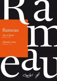 Rameau: Operatic Arias for Soprano, Volume 3