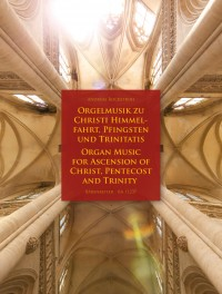 Organ Music for Ascension of Christ, Pentecost and Trinity