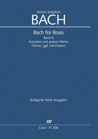 Bach for Brass 6: Cantatas and further works (Cor, Timp)