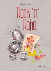 Kalz: Rock'n'Robo.Musical für Kinder
