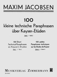 Jacobsen, M: 100 Short Technical Paraphrases On Kayser's Etudes Heft 1