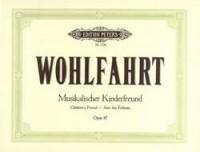 Wohlfahrt, F: Children's Friend (Musikalischer Kinderfreund) Op.87