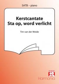 Tim van der Weide: Kerstcantate Sta op, word verlicht