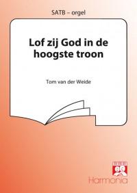 Tim van der Weide: Lof zij God in de hoogste troon