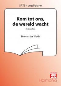 Tim van der Weide: Kom tot ons, de Wereld wacht