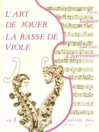 Pierre Jaquier/Jean-Louis Charbonnier: L'Art De Jouer La Basse De Viole Vol.1