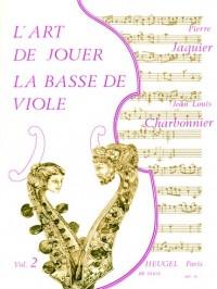 Pierre Jaquier/Jean-Louis Charbonnier: L'Art De Jouer La Basse De Viole Vol.2