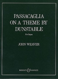 Weaver, J: Passacaglia on a Theme by Dunstable