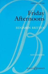 Britten, B: Friday Afternoons op. 7