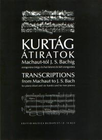 Kurtág, György: Transcriptions from Machaut to J. S. Bach