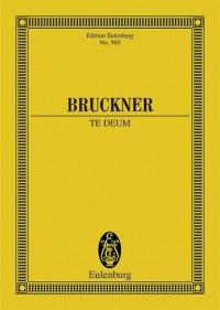 Bruckner, A: Te Deum