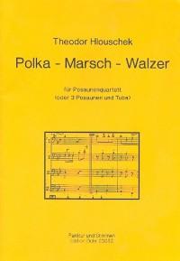 Hlouschek, T: Polka - March - Waltz