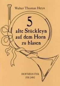 Walter Thomas Heyn: 5 alte Stückleyn