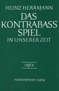 Herrmann, H: Das Kontrabaß-Spiel in unserer Zeit Heft 2