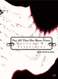 Yasinitsky, G: For All That Has Been Given