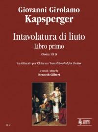 Kapsperger, G G: Intavolatura di Liuto. Libro Primo transliterated for Guitar