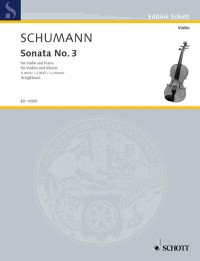 Schumann, R: Sonata No. 3 A Minor op. posth.