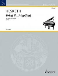Hesketh, K: What if...? (op[f]er)