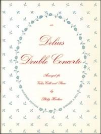 Delius: Double Concerto transcribed by Philip Heseltine for Violin, Cello and Piano