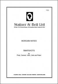 Hayes: Snapshots for Flute, Clarinet, Violin, Cello and Piano